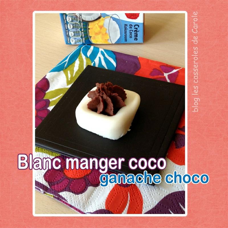blancmanger coco ganache chocolat (SCRAP)