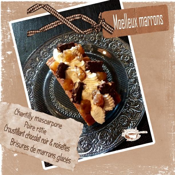 Moelleux marrons chantilly mascarp poires rôties croustillant choco noir noisettes(scrap)