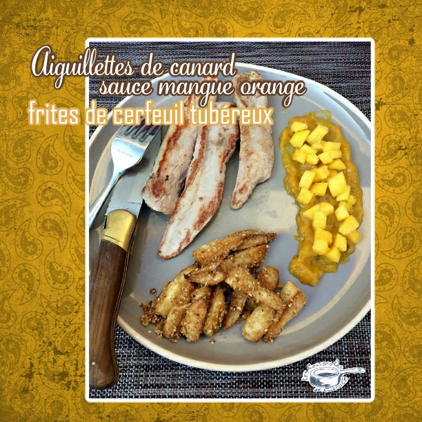 Aiguilettes de canard sce mangue orange frites de cerfeuils tubéreux (scrap)