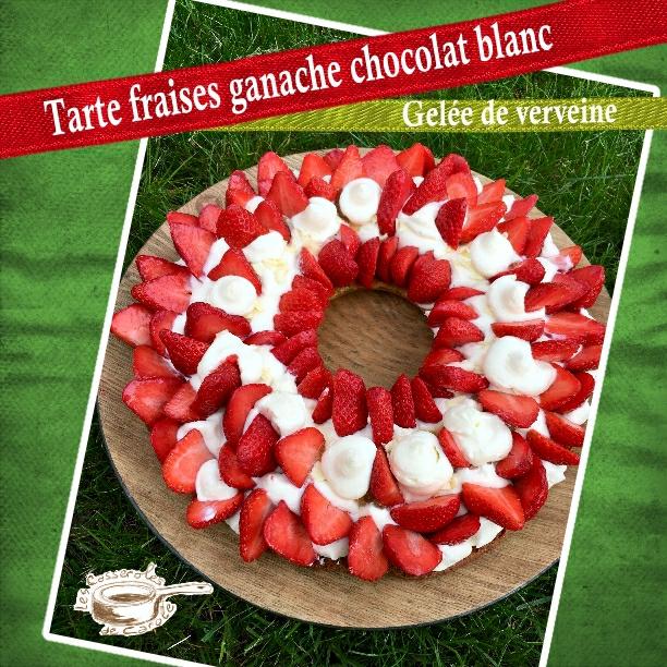 tarte fraises ganache chocolat blanc gelee verveine (SCRAP)