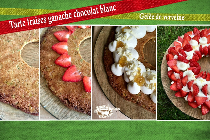 tarte fraises ganache chocolat blanc gelée de verveine 4 photos(scrap)