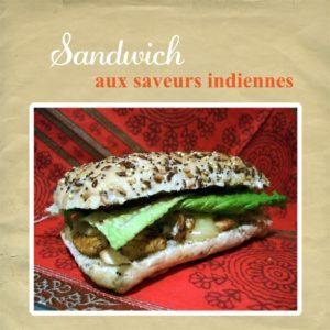 sandwich saveurs indiennes