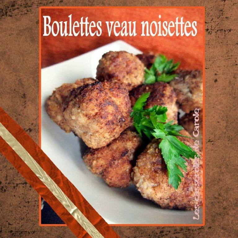 boulettes veau noisettes