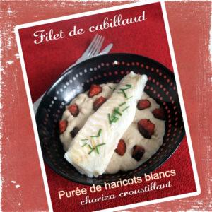 cabillaud purée haricots blancs chorizo