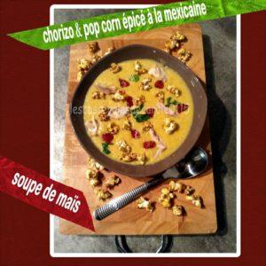 Soupe de maïs,, pop corn épicé