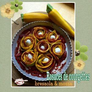 Rosaces de courgettes besaola mozza