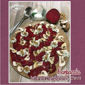 Carpaccio bettrave champignons chevre