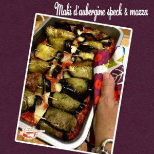 Maki d'aubergine speck et mozza