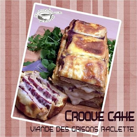 Croque cake viande des grisons raclette